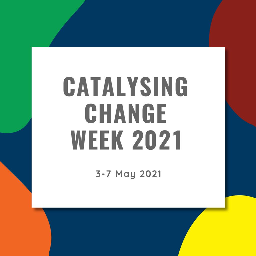 Catalysing Change Week dates